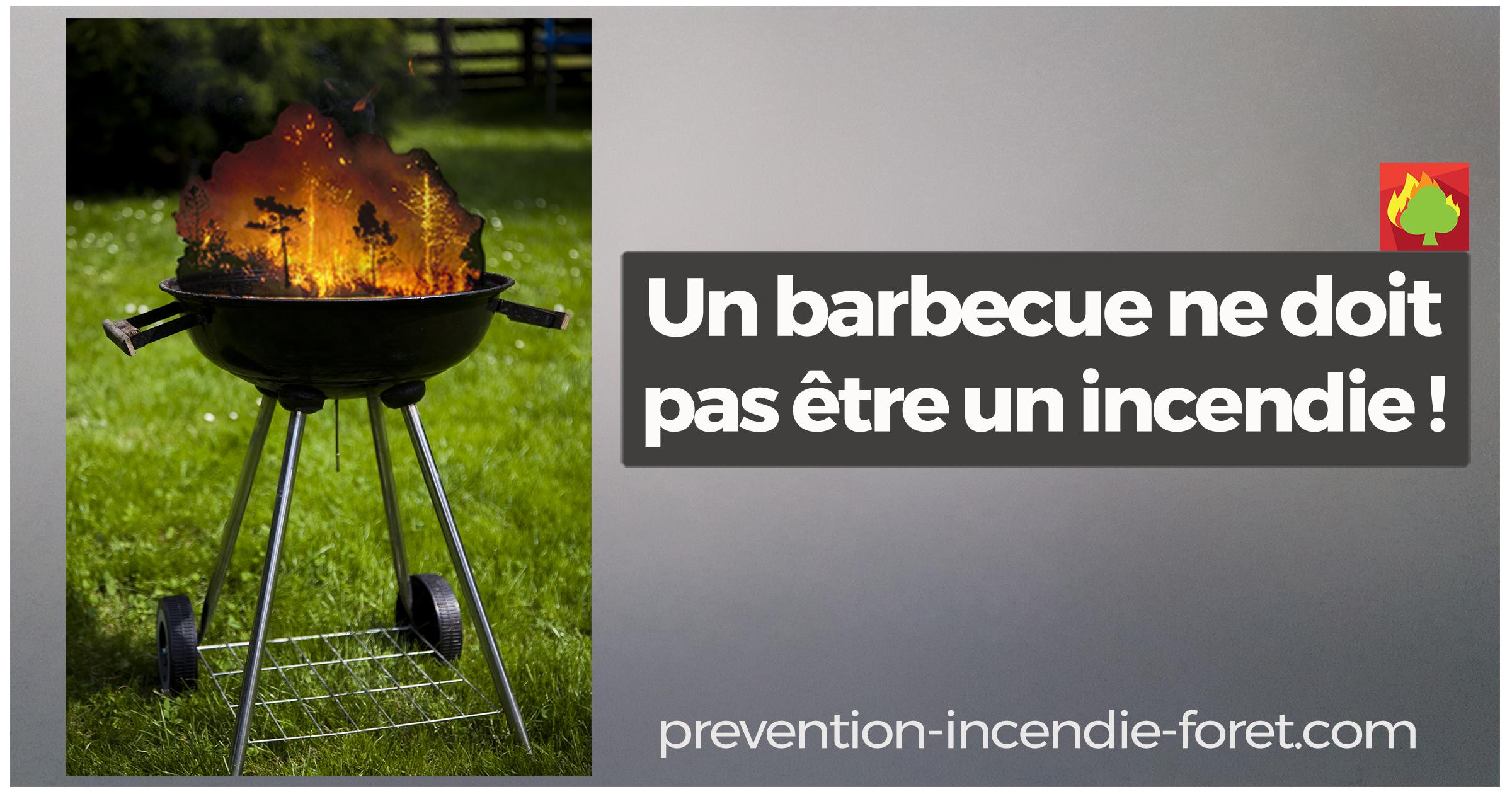 Un barbecue ne doit pas être un incendie !